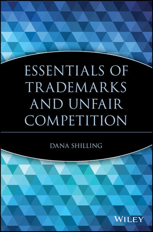 Essentials of trademarks and unfair competition,Shilling Dana
